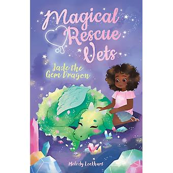 Magical Rescue Vets Jade the Gem Dragon by Melody Lockhart
