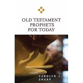 Profetas do Antigo Testamento para hoje por Carolyn J. Sharp - 9780664231781