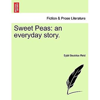 Sweet Peas - An Everyday Story. by Sybil Beatrice Reid - 9781241187347