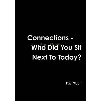 Connecties - Wie zat je naast vandaag? door Paul Stuart - 9781291