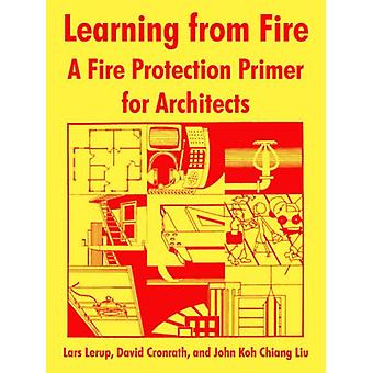 Learning from Fire - A Fire Protection Primer for Architects by Nat Fi