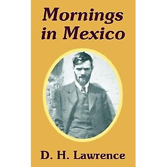 Mornings in Mexico by D H Lawrence - 9781410103369 Book