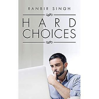 Hard Choices by Ranbir Singh - 9781482874051 Book
