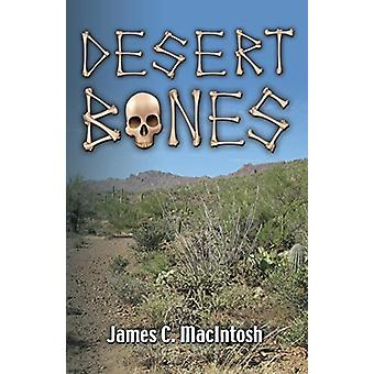 Desert Bones by James C Macintosh - 9781632639028 Book