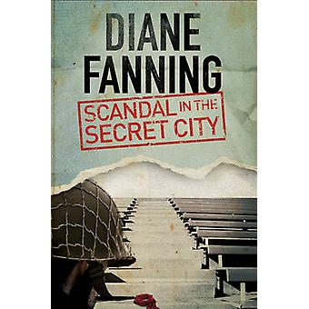 Scandal in the Secret City - A World War Two Mystery Set in Tennessee