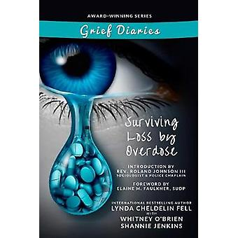 Grief Diaries Surviving Loss by Overdose by Lynda Cheldelin Fell - 97