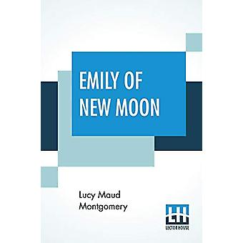 Emily Of New Moon by Lucy Maud Montgomery - 9789353365110 Book