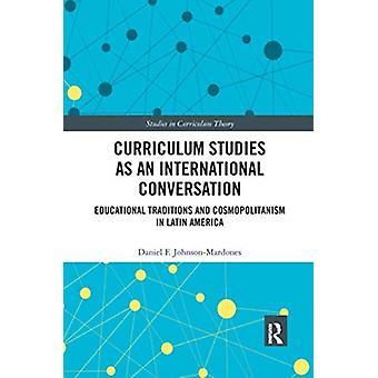 Curriculum Studies as an International Conversation by JohnsonMardones & Daniel F. University of Chile & Chile