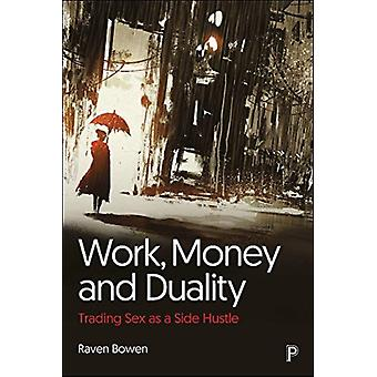 Work Money and Duality by Raven National Ugly Mugs NUM Bowen