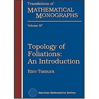 Topologie der Foliationen: Eine Einführung (Übersetzungen mathematischer Monographien)