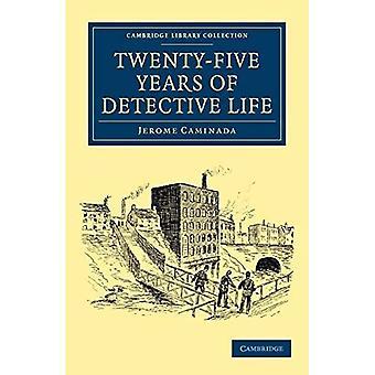 Twenty-Five Years of Detective Life