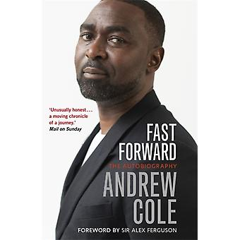 Fast Forward The Autobiography by Andrew Cole