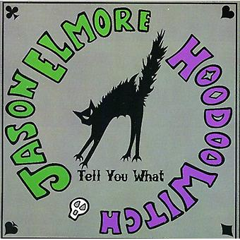Jason Elmore & Hoodoo Witch - Tell You What [CD] USA import