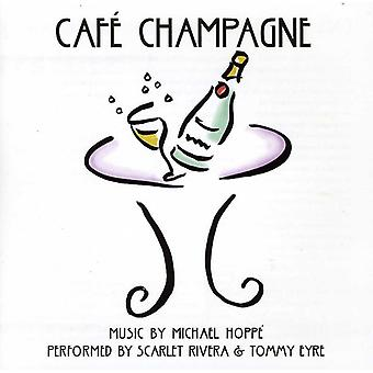 Hoppe/Rivera/Eyre - Cafe Champagne [CD] USA import