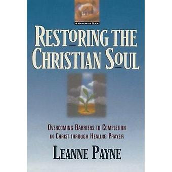 Restoring the Christian Soul - Overcoming Barriers to Completion in Ch