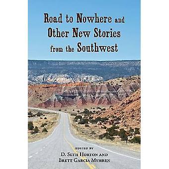 Vägen till ingenstans och andra nya berättelser från southwesten av D. Seth H
