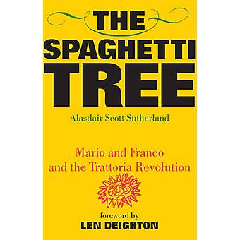 The Spaghetti Tree - Mario and Franco and the Trattoria Revolution by