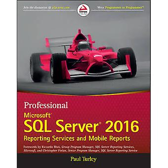 Professional Microsoft SQL Server 2016 Reporting Services and Mobile