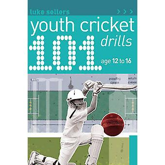 101 Youth Cricket Drills Age 12-16 by Luke Sellers - 9781408123720 Bo