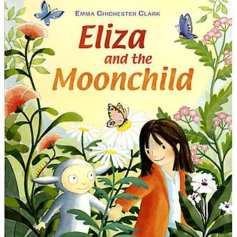 Eliza and the Moonchild by Emma Chichester Clark - 9781842707142 Book