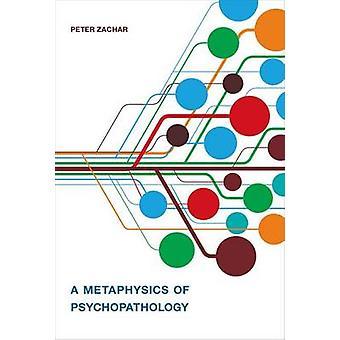 En metafysik af psykopatologi af Peter Zachar - 9780262027045 bog