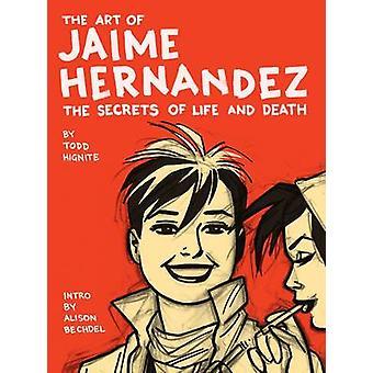The Art of Jaime Hernandez by Todd Hignite - 9780810995703 Book