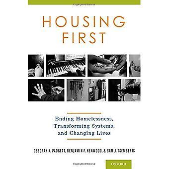 Habitação primeiro: Ending Homelessness, transformando os sistemas e mudando vidas
