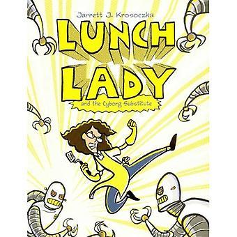 Mittagessen-Dame und der Cyborg-Ersatz (Mittagessen-Dame