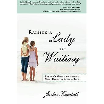 Raising a Lady in Waiting