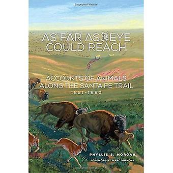 Aussi loin que le œil pourrait atteindre: comptes des animaux le long de la Santa Fe Trail, 1821-1880