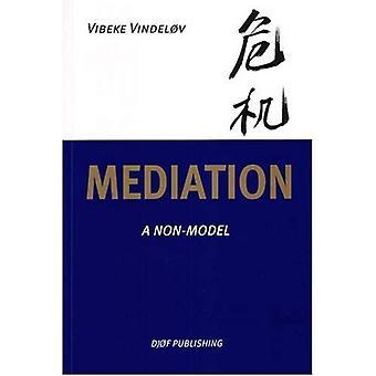 Mediation: A Non-model