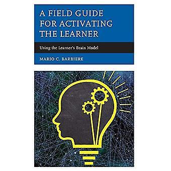 Un Guide de terrain pour l'activation de l'apprenant: à l'aide de cerveau de l'apprenant