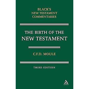 Geboorte van het nieuwe Testament door Moule & C. F. D.