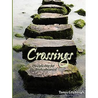Crossings Discipleship for the Brokenhearted by Grubaugh & Tanya