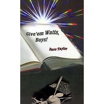 Giveem watt jongens door Taylor & Dave