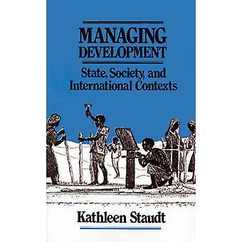 Gestion de société d'état de développement et des contextes internationaux par Staudt & Kathleen A.
