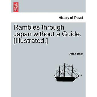 Ramblas gennem Japan uden Guide. Illustreret. ved Tracy & Albert