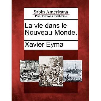 La vie Dans le NouveauMonde. durch Eyma & Xavier