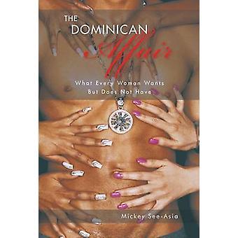 Den dominikanske affæren hva hver kvinne ønsker, men har ikke av SeeAsia & Mickey