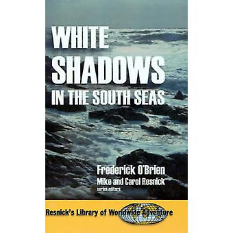 White Shadows in the South Seas di OBrien & Frederick