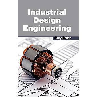 Industrial Design Engineering by Baker & Gary