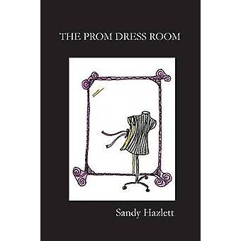 The Prom Dress Room by Hazlett & Sandy