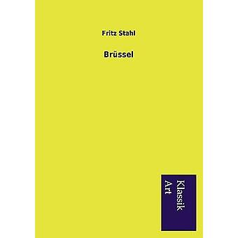 Brssel by Stahl & Fritz