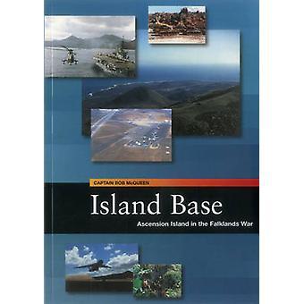 Base de l'île - Ascension dans la guerre des Malouines par Bob McQueen - 97819044