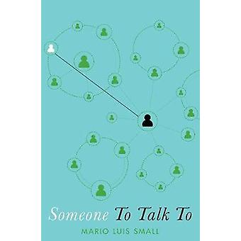 Someone To Talk To by Mario Luis Small - 9780190661427 Book