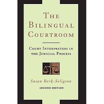 The Bilingual Courtroom - Court Interpreters in the Judicial Process -
