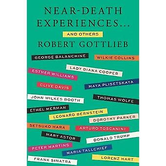 Near-Death Experiences . . . and Others by Near-Death Experiences . .