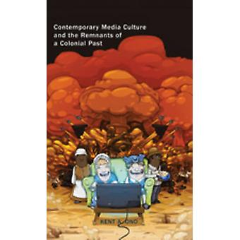 Contemporary Media Culture and the Remnants of a Colonial Past (1st N