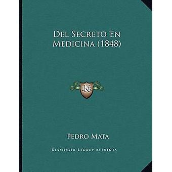 del Secreto En Medicina (1848) by Pedro Mata - 9781168004949 Book