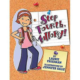 Step Fourth Mallory! by Laurie Friedman - 9781580138420 Book